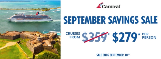 Carnival Cruise Line: September Savings Sale. Cruise from $279* per person. Terms and conditions apply. Click for details.
