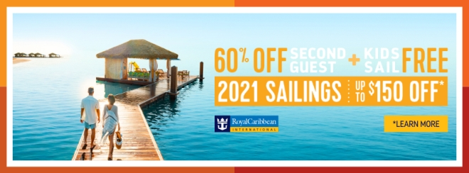 Royal Caribbean: 60% Off Second Guest PLUS Kids Sail Free. 2021 Sailings up to $150 off*. Terms and conditions apply. Click for details.