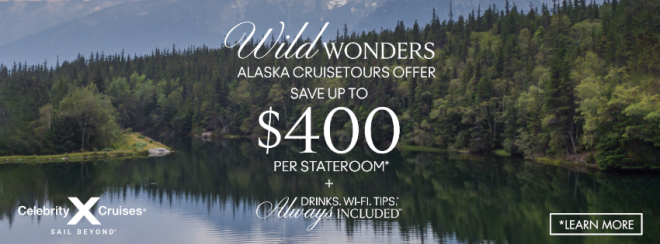 Celebrity Cruises: Wild Wonders Alaska CruiseTours Offer: Save up to $400 per stateroom* Plus Drinks. Wifi. Tips** Always Included. Terms and conditions apply. Click to learn more.