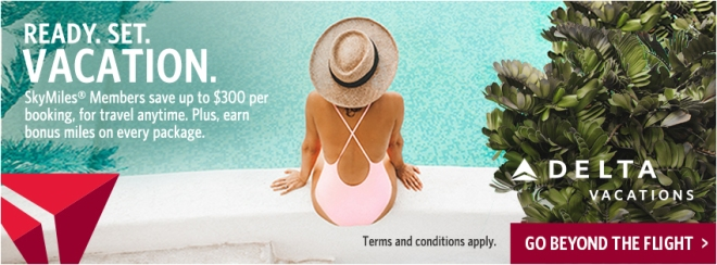 Delta Vacations: Ready. Set. Vacation. SkyMiles Members save up to $300 per booking, for travel anytime. Plus, earn bonus miles on every booking. Click to learn more.