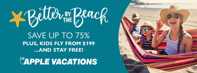 Better by the Beach: Save up to 75% Plus, kids fly from $199 and stay free! Apple Vacations. Terms and conditions apply. Click to learn more.