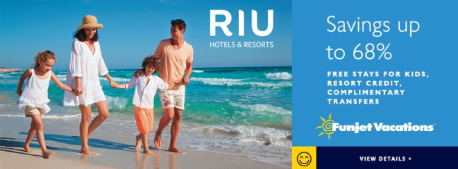 Funjet Vacations: RIU Hotels & Resorts: Savings up to 68%* Free stays for for kids, resort credit, complimentary transfers. Terms and conditions apply. Click to learn more.