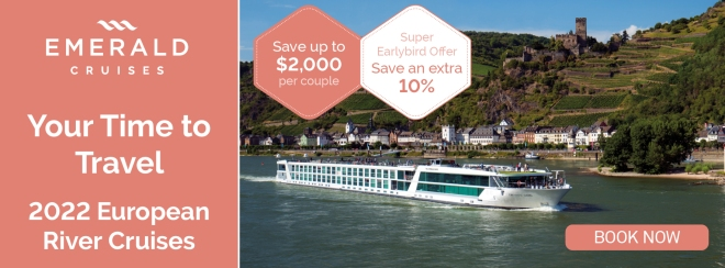 Emerald Cruises: Your Time to Travel: 2022 European River Cruises. Save up to $2,000 per couple. Super Earlybird Offer Save an extra 10% Click to learn more and book now